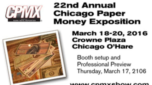 View rare national bank notes and much more at the 22nd annual Chicago Paper Money Exposition, held March 18th to the 20th!