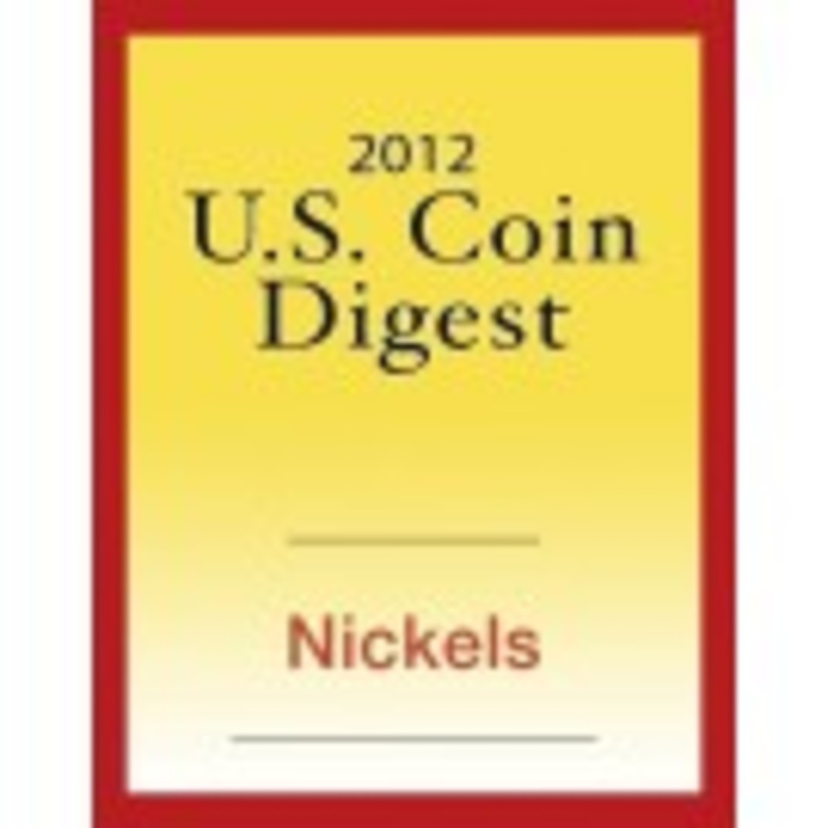 2012 U.S. Coin Digest: Nickels