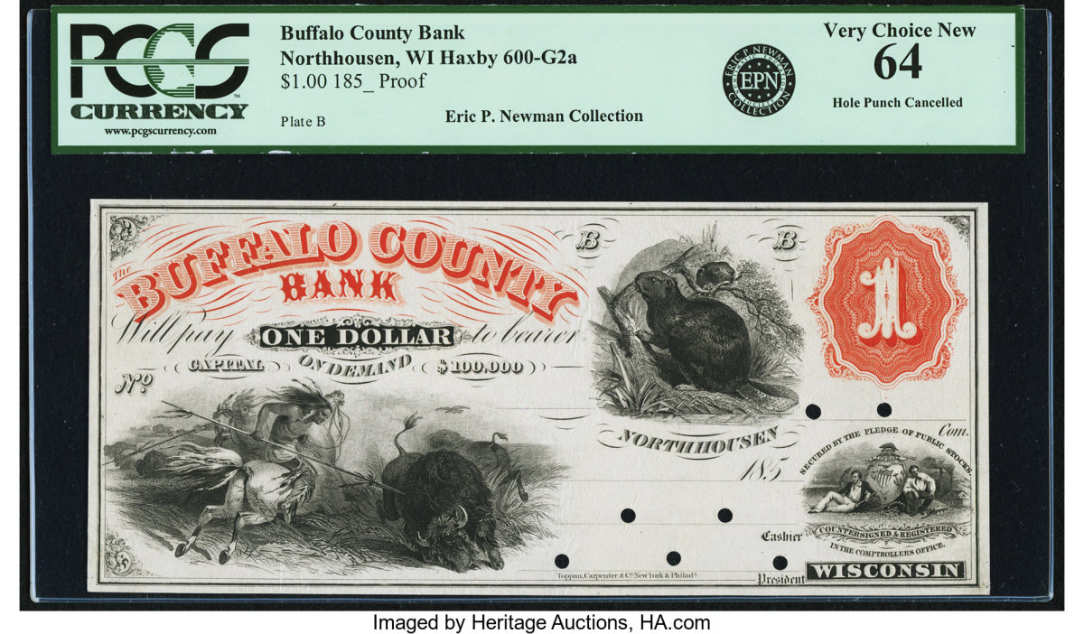 Lot #84206 is a Northhousen, WI, Buffalo County Bank $1 Proof in PCGS Very Choice New 64, provenance of the Eric P. Newman Collection