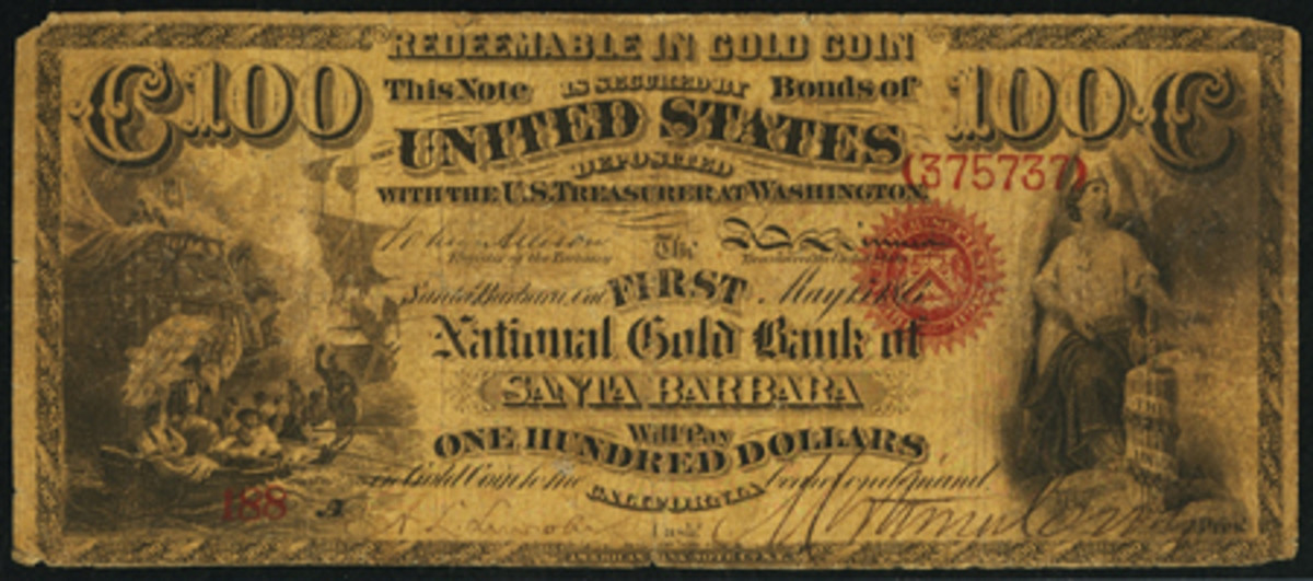 A $100 Santa Barbara National Gold Bank Note in PCGS Fine 12 went for $282,000.