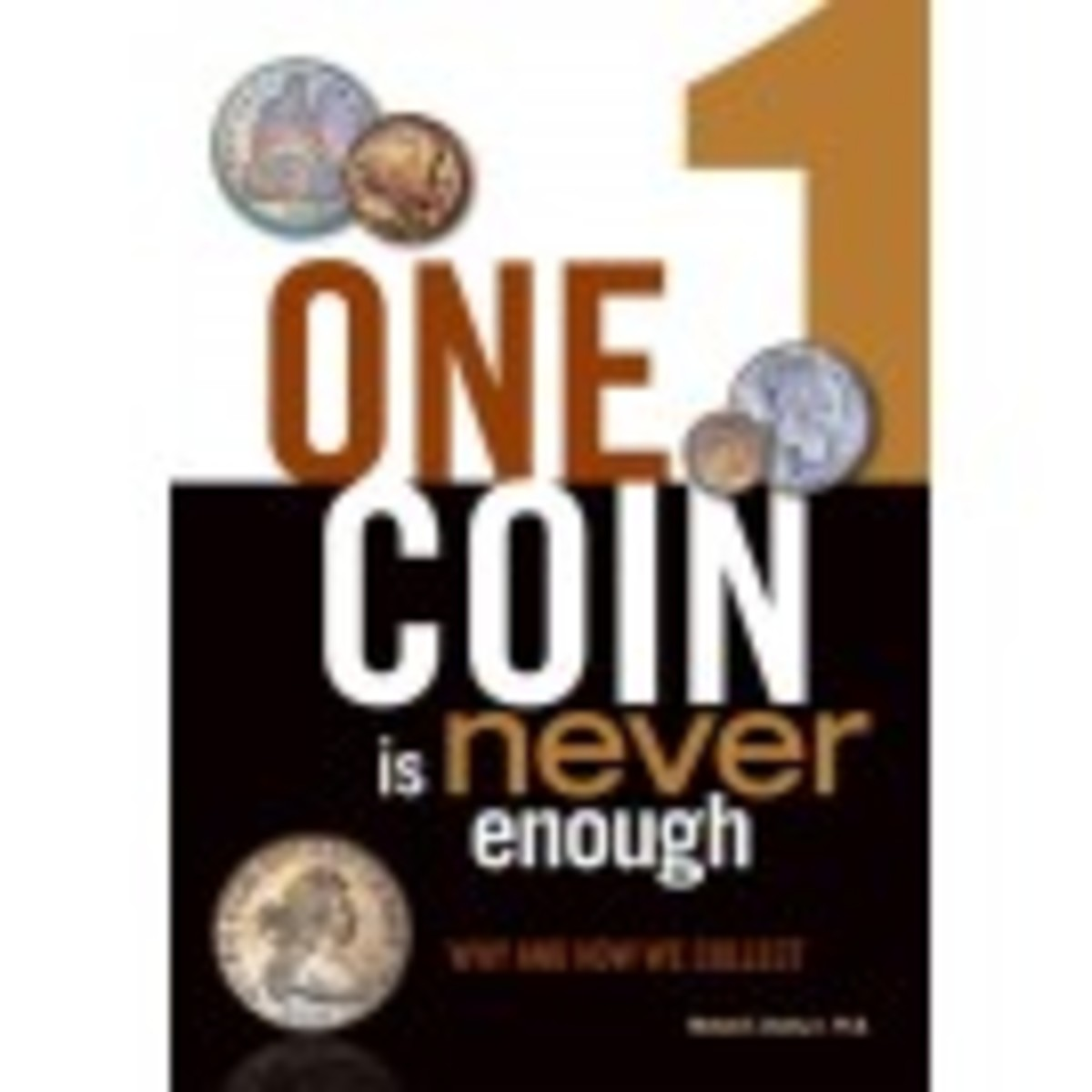 One Coin is Never Enough