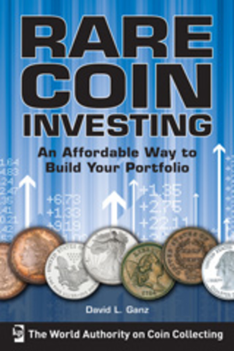 Rare Coin Investing : An Affordable Way to Build Your Portfolio
