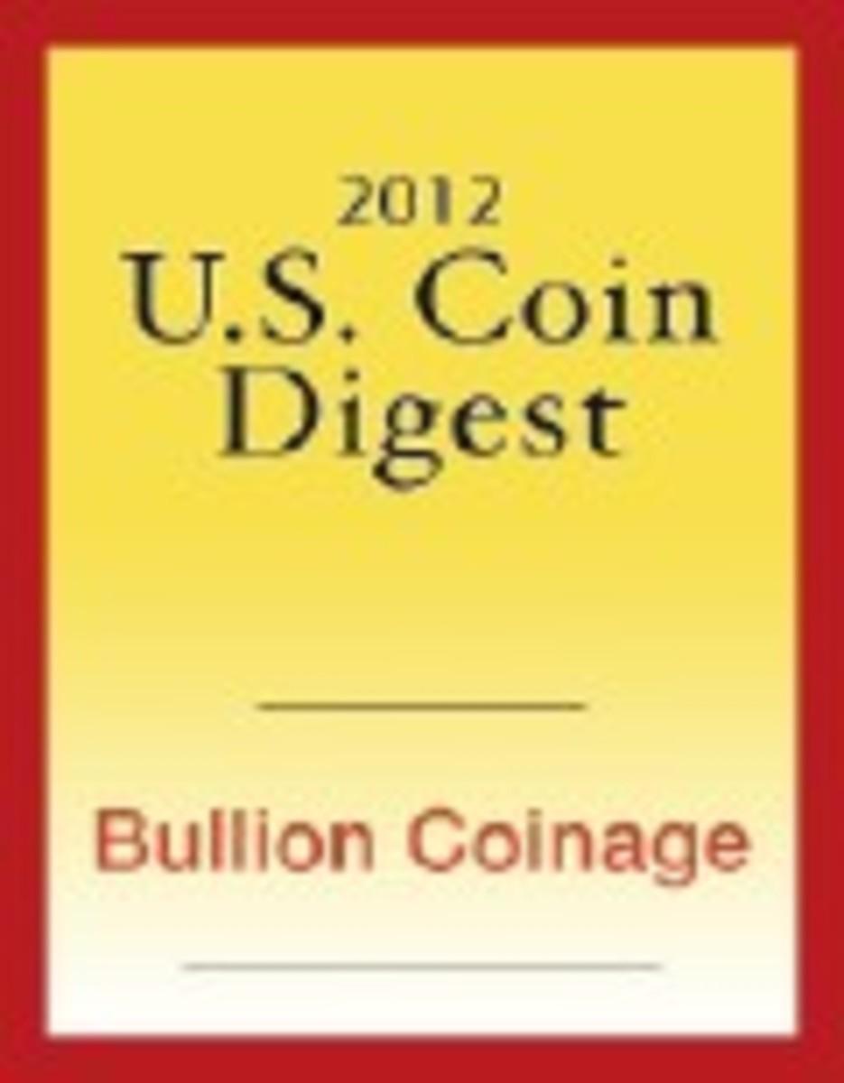 2012 U.S. Coin Digest: Bullion