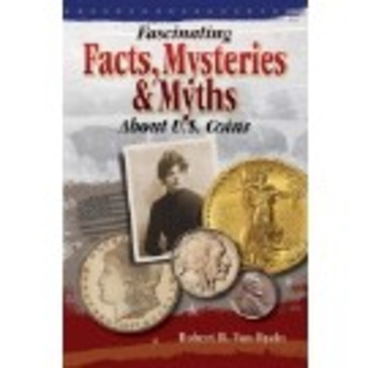 In addition to 23 chapters of intriguing stories, you'll also discover historical numismatic notes and tales related to the topics covered in each chapter.