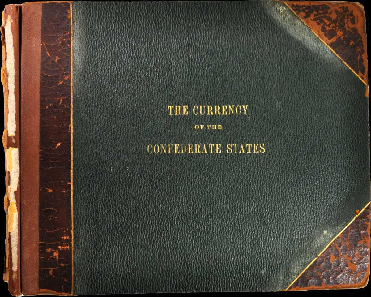 """Almost tossed out was this Raphael Thian """"The Currency of the Confederate States"""" Master Album, estimated at $60,000 to $80,000."""