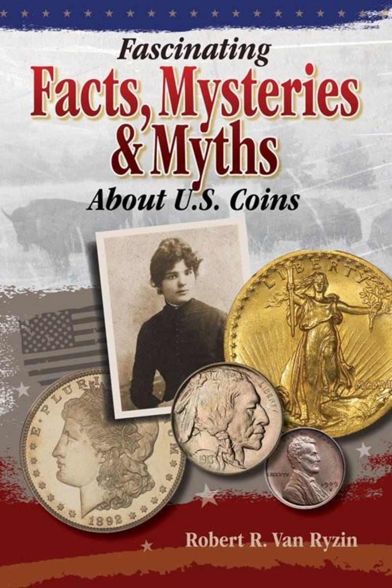 Fascinating Facts, Mysteries, & Myths about U.S. Coins is an informative read for any collector interested in the history of some important coins.