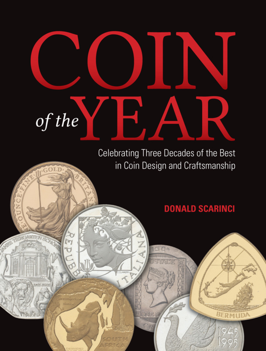 The Coin of the Year: Celebrating Three Decades of the Best in Coin Design and Craftsmanship hardcover book releases June 2015.
