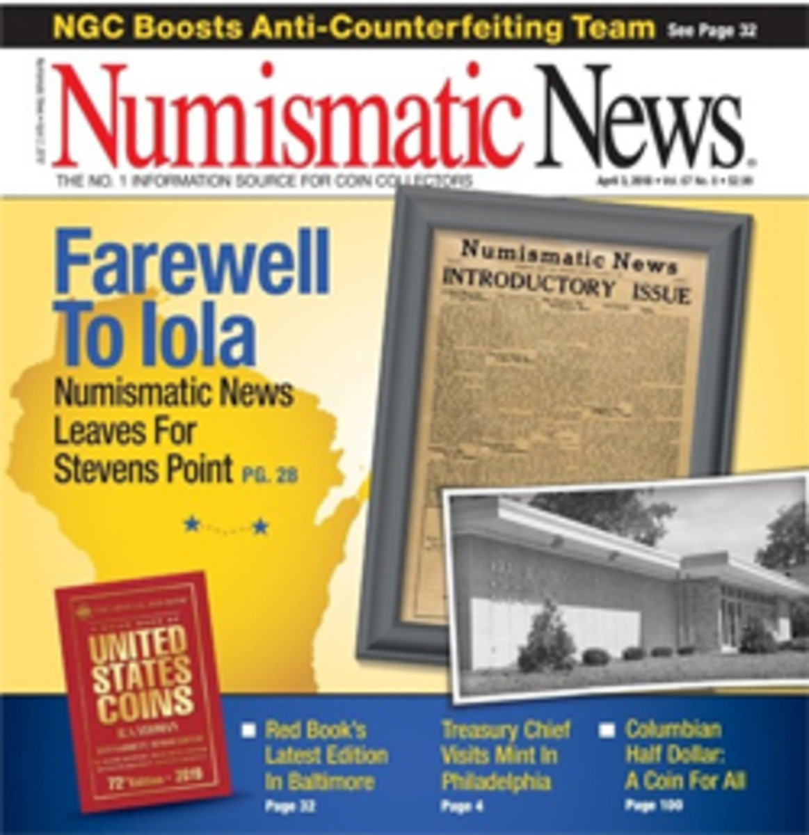 The April 3 issue of 'Numismatic News' announced the move of the publication's editorial offices from Iola, Wis., to nearby Stevens Point.