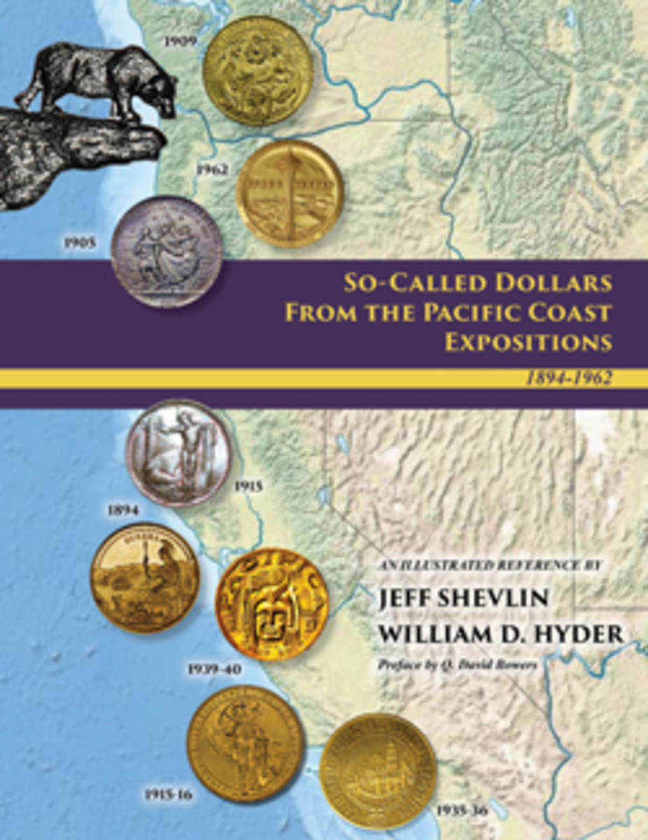 'So-Called Dollars from the Pacific Coast Expositions' byJeff Shevlin and William D. Hyder