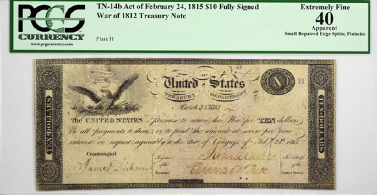 Caption: Shown is the TN-14b Act of February 24, 1815 $10 Fully Signed War of 1812 Treasury Note PCGS graded EF-40. This note far surpassed its original estimate of $150-200,000! (Image courtesy of Kagin's Auctions.)