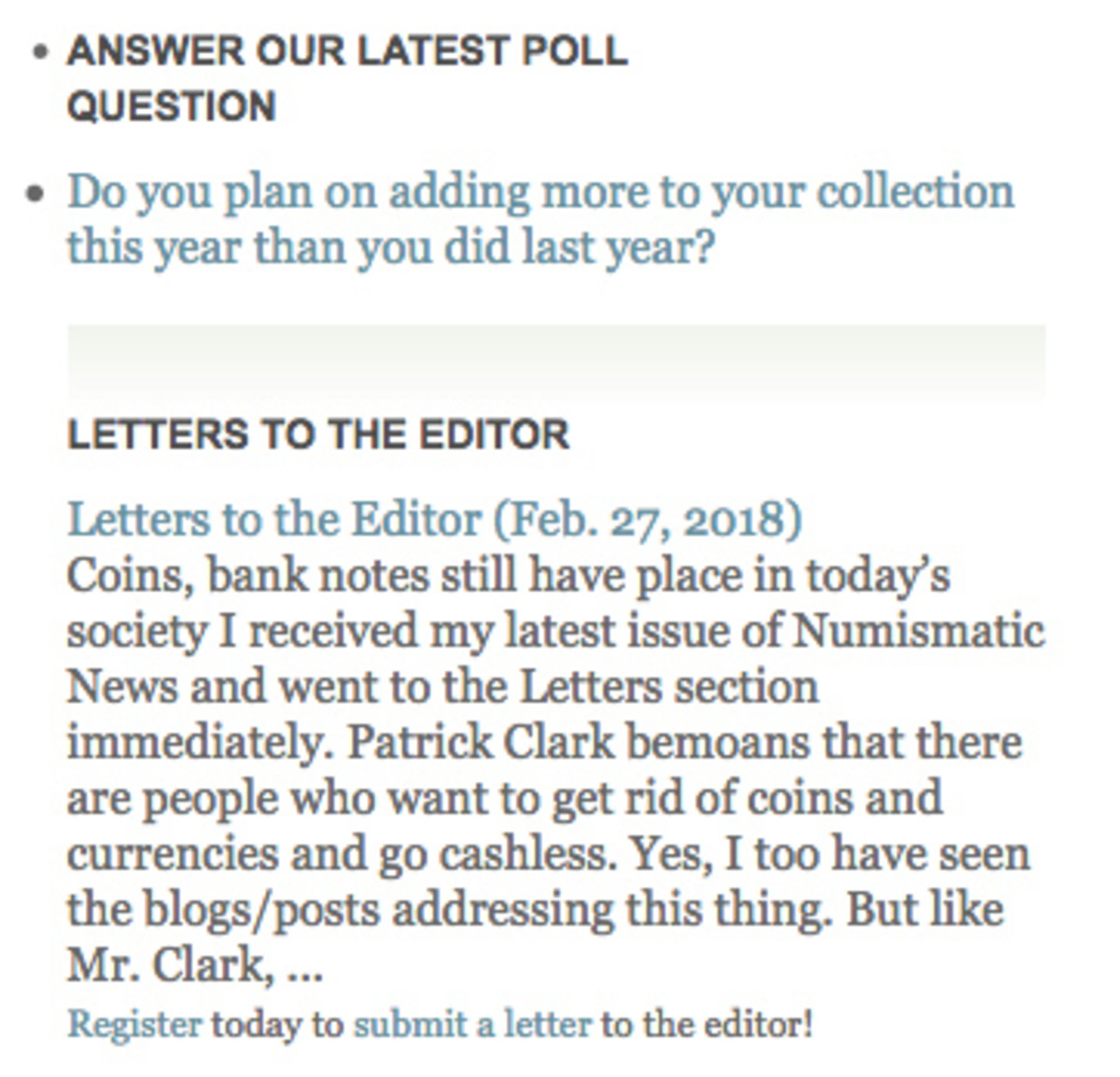You can find the latest Poll question each week on the home page of NumismaticNews.net.