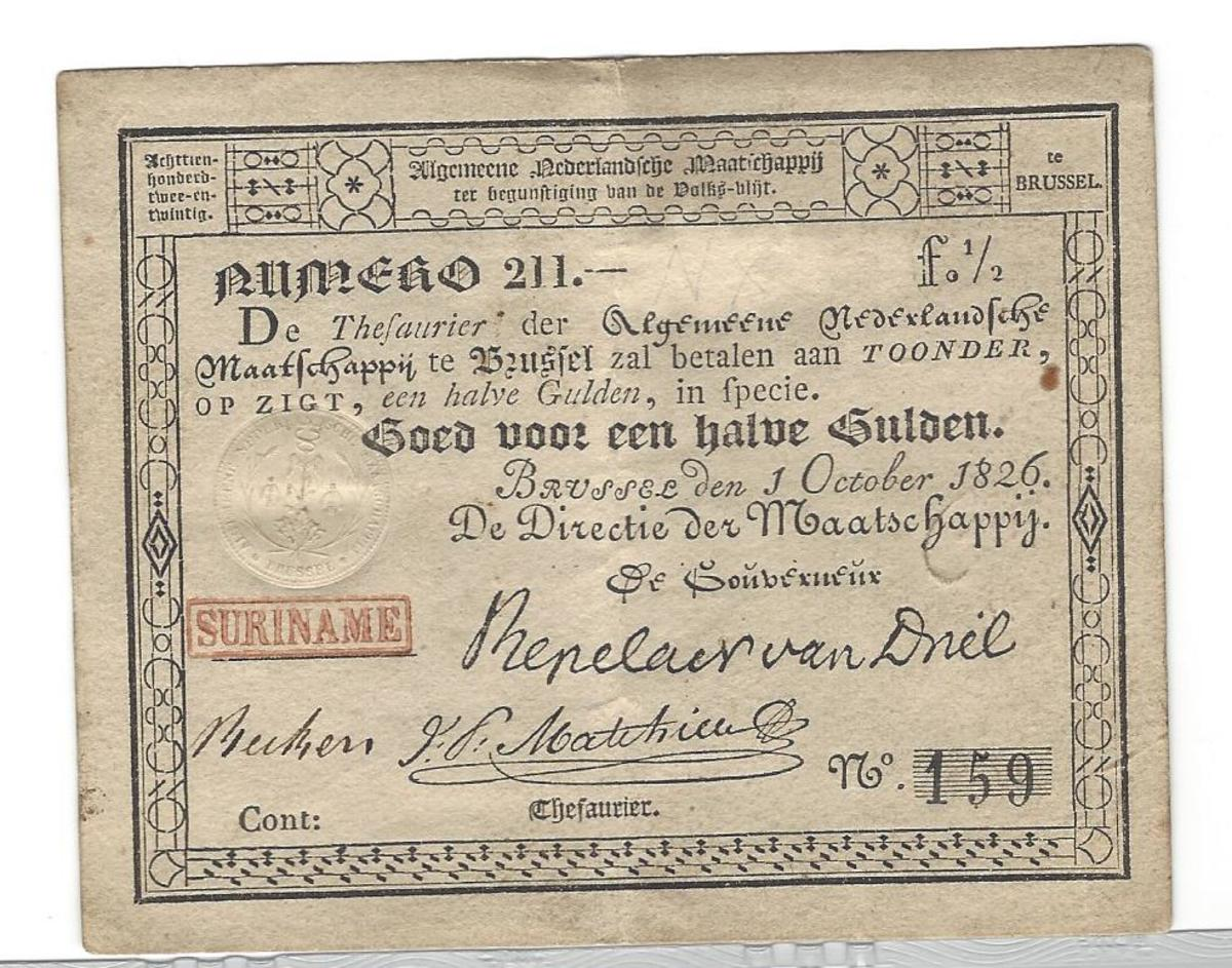 he Algemene Nederlandsche Maatschappig issued this ½ gulden in 1826. Date, small embossed seal, serial number and three printed signatures are seen on this note. The word SURINAME is stamped at left. Size: 110 x 90mm.